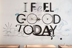 I feel good today.