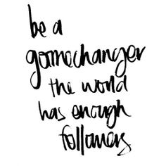 I love this quote. Be unique. Be original. Be confident. Don't be afraid. Don't be a follower. Be a gamechanger! @thewriting #regram #love #confidence #follower #quote #beoriginal #love #loa #gratitude #soulsurfer #loveyourself #attitudeofgratitude