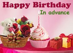 Here we have shared the best happy birthday in advance wishes. Send happy birthday quotes, messages, SMS in advance to your loved ones to surprise him/her. Advance Happy Birthday Wishes, Happy Birthday Wishes Messages, Belated Birthday Wishes, Birthday Wishes For Brother, Happy Birthday Photos, Happy Birthday Candles, Birthday Quotes, Birthday Gifs, Happy Brithday