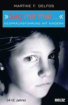 »Sag mir mal ...« Gesprächsführung mit Kindern (4 - 12 Jahre) (Beltz Taschenbuch 128) - http://kostenlose-ebooks.1pic4u.com/2015/02/02/sag-mir-mal-gespraechsfuehrung-mit-kindern-4-12-jahre-beltz-taschenbuch-128/