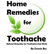 Home Remedies for Toothache - Natural Remedies for Toothache that Work