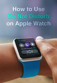 learn how to silence your notifications on the apple watch with do not disturb