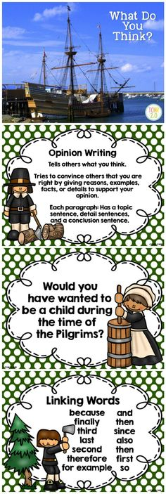 Would your students like to have grown up during the time of the Pilgrims? I read students books about what it was like for Pilgrim children before they answer this question. They can use information from what we have read to support their opinion.