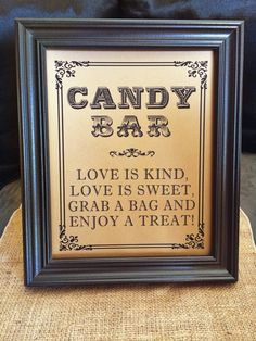 Candy Bar - Love is kind, love is sweet, grab a bag and enjoy a treat!  This is the perfect sign to display at your candy buffet at your wedding!  :::::::::: ITEM DETAILS :::::::::: ♥ Listing includes one PRINTED sign ♥ Printed on card stock paper - available in white, ivory or kraft color ♥ Print Measures: 8x10  **Frame and Flowers are for display purposes only.   ♥ Orders are typically shipped out within 3-5 business days after purchase. ★ FOR U.S. ORDERS - Usually takes a minimum of 2…