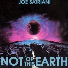 Not of This Earth (Joe Satriani album) - Wikipedia, the free encyclopedia