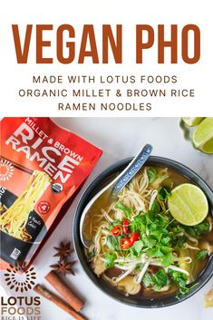 Vegan Pho with Lotus Foods Millet Vegetarian Recipes, Cooking Recipes, Food Inc, Recipe Girl, Food Stamps, Ramen Noodles, Vegan Foods, Brown Rice, Pho