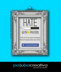 Hate with friends, ahora con Facebook puedes odiar on http://www.pausacreativa.es/blog