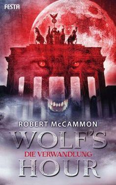 Robert McCammon - Wolf's Hour: Die Verwandlung (Band 1)