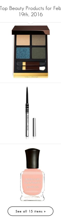 """""""Top Beauty Products for Feb 19th, 2016"""" by polyvore ❤ liked on Polyvore featuring beauty products, makeup, eye makeup, tom ford eye makeup, tom ford makeup, tom ford, tom ford cosmetics, eyeliner, marc jacobs and gel eyeliner"""