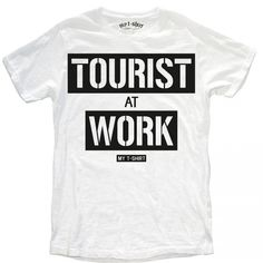 "T-SHIRT UOMO ""TOURIST AT WORK"""