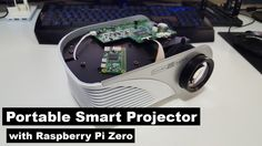 DIY Cheap Portable Smart Projector with Raspberry Pi Zero