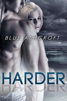 Harder by Blue Ashcroft, http://www.amazon.com/dp/B00HANMJMC/ref=cm_sw_r_pi_dp_W56Tsb1J7F96X