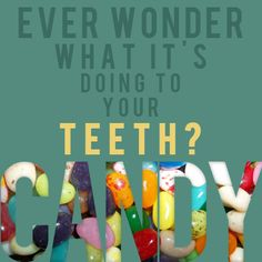 Candy is never good for your teeth!  Canyon Ridge Pediatric Dentistry, Parker & Castle Rock, CO. www.canyonridgepediatricdentistry.com