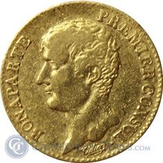 Great Deals On French 20 Franc Gold Coin - Napoleon First Consul oz of Gold At Gainesville Coins. Securely Buy Gold And Silver Online. French Coins, Gold Money, Gold Bullion, World Coins, Half Dollar, Dead Presidents, Napoleon, Investing, Notes