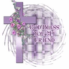 God bless you my friend gif Worship Quotes, Praise And Worship, Dream Catcher Wallpaper Iphone, Special Friend Quotes, Thinking Of You Quotes, Sending Prayers, Genuine Friendship, Friendship Quotes, Christian Messages