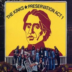 """""""Preservation, Act 1"""" (1973, RCA) by The Kinks."""