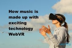 How music is made with exciting technology WebVR https://www.learningarchitects.com/how-music-is-made-with-exciting-technology-webvr/?utm_campaign=coschedule&utm_source=pinterest&utm_medium=Rob&utm_content=How%20music%20is%20made%20with%20exciting%20technology%20WebVR