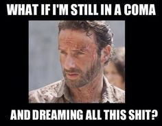I kill you rick, It'a real, so you mustn't dreaming about all this shit