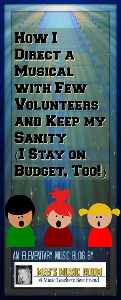 How to Direct a Musical with Few Volunteers and Limited Budget - Elementary Music Teacher Blog