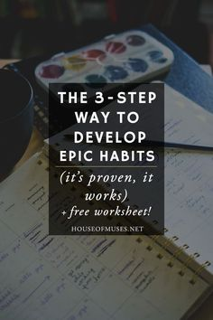 The 3-Step Way to Develop Epic Habits (it's proven, it works) + free worksheet from The House of Muses