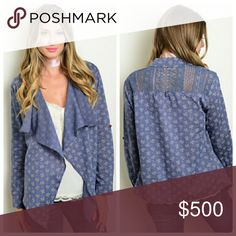 "COMING SOON Drape-front Crochet Lace Jacket COMING SOON! ""Like"" to be notified when item is in stock!  Chambray jacket features an open waterfall front and printed pattern all over. Jackets & Coats"