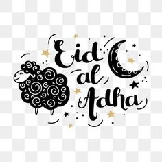 Eid al adha holiday poster with hand-made inscription,sheep,month and stars PNG and Vector Eid Mubarak Stickers, Eid Stickers, Aid Adha Moubarak, Eid Al Adha Greetings, Graphic Design Lessons, Happy Eid Al Adha, Muslim Holidays, Islam Ramadan, Eid Crafts