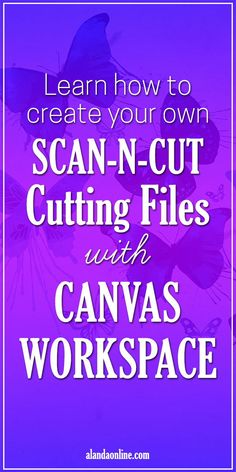 Learn how to design and create your own ScanNCut FCM cutting files using the Canvas Workspace for PC downloadable software.