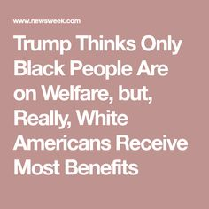 should black women receive welfare benefits essay Welfare is supposed to meet the basic needs for the families who are in need of food & basic daily needs drugs seem far from one of the basic human we should not let people take advantage of benefits from the government here is another story from a daily news article a woman was working.