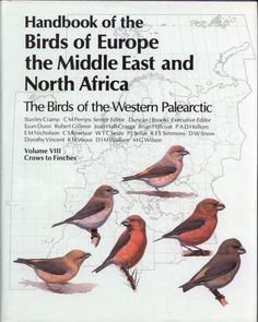 Volume 8 - Handbook of the Birds of Europe the Middle East and North Africa The Birds of the Western Palearctic, Crows to Finches.