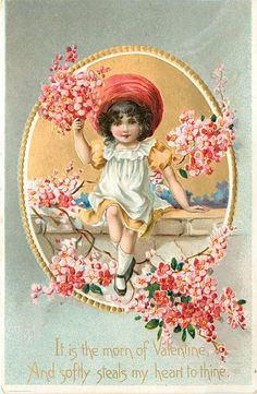 IT IS THE MORN OF VALENTINE, AND SOFTLY STEALS MY HEART TO THINE oval insert, girl sits on wall holding up red flowers