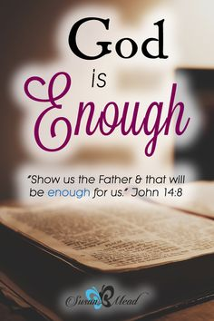 I've had enough. Enough of this already. You are enough…Ever thought that? 7 Bible verses inspire us to learn the definition of what God means when He says enough.