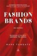 Fashion brands : branding style from Armani to Zara / Mark Tungate