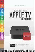 Bli kjent med Apple TV og Netflix