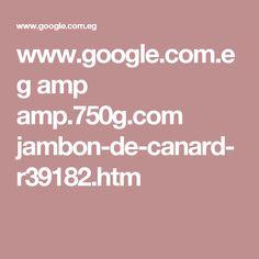 www.google.com.eg amp amp.750g.com jambon-de-canard-r39182.htm