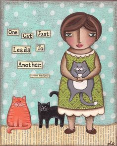 One Cat Just Leads To Another PRINT of original primitive folk art painting by Lori Ramotar by HipHeartStudio2 on Etsy https://www.etsy.com/listing/41412562/one-cat-just-leads-to-another-print-of