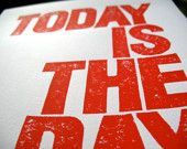 LINOCUT PRINT - Today is the day RED letterpress typography poster 8x10