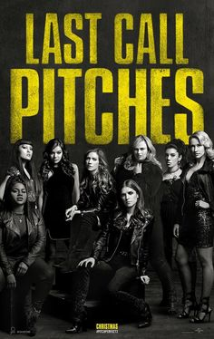 PITCH PERFECT 3 POSTER! LAST CALL PITCHES