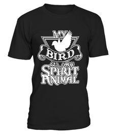 My Bird Is My Spirit Animal Bird T-Shirt