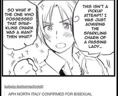 I mean yeah, it's been a thing it isn't news? Like he was legit in love with another boy and knew it was never embarrassed about saying so and still goes for ladies. That's pretty confirming if you ask me. Usuk, Spamano, Aph Italy, Hetalia Headcanons, Hetalia Funny, Hetalia Characters, Hetalia Axis Powers, Anime, Fandoms