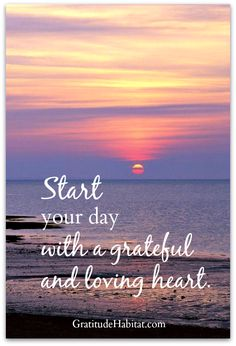 grateful and loving heart. Visit us at: www.GratitudeHabitat.com #gratitude-quote
