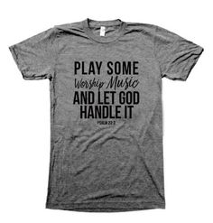 Copy of Play Some Worship Music T-shirt