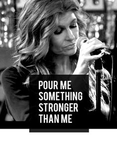 Pour me something stronger than me - this show literally has the best music.