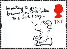 Royal Mail Special Stamps | Greetings Stamps I'm writing to you because you don�t listen to a word I say