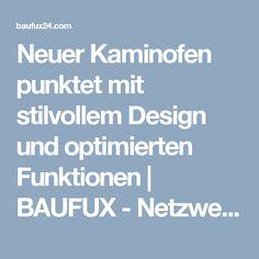 Neuer Kaminofen punktet mit stilvollem Design und optimierten Funktionen  | BAUFUX - Netzwerk
