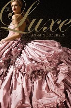 The Luxe Series by Anna Godbersen. Almost finished with the 1st book and I like it!