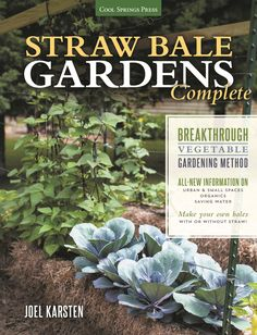 Straw Bale Gardens Complete Guide To Growing a Straw Bale Garden by Joel Karsten