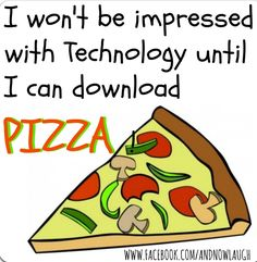 Download pizza technology quote via www.Facebook.com/AndNowLaugh
