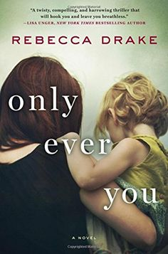 Only Ever You: A Novel by Rebecca Drake http://www.amazon.com/dp/1250068916/ref=cm_sw_r_pi_dp_407kxb0RGVJCH