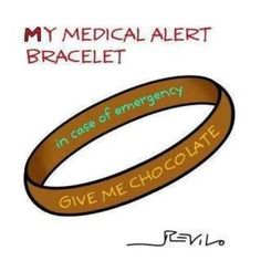 "Or perhaps...""In case of PMS, Administer Dark Chocolate!"""