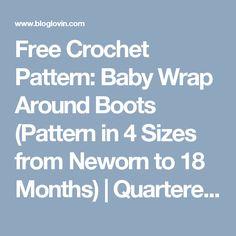 Free Crochet Pattern: Baby Wrap Around Boots (Pattern in 4 Sizes from Neworn to 18 Months) | Quartered Heart Crochet | Bloglovin'